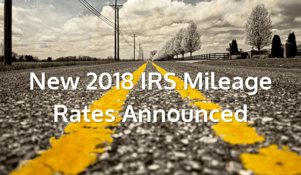 New 2018 IRS Mileage Rate Announced. What will it really cost you?